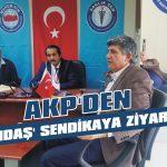 AKP'den 'yandaş' sendikaya ziyaret