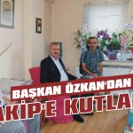 Başkan Özkan'dan Takip'e kutlama