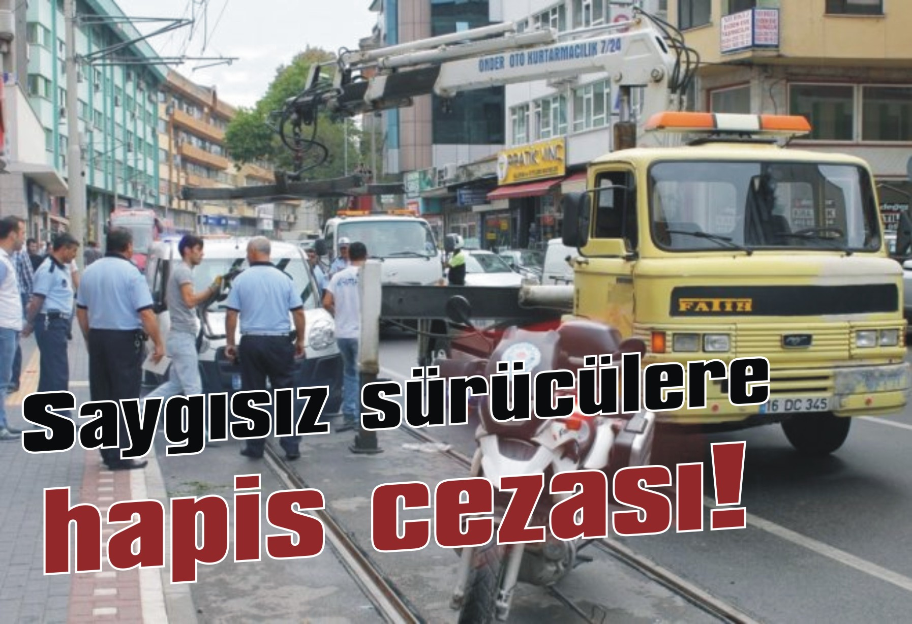 Saygısız sürücülere hapis cezası!