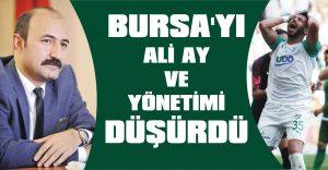 Bursa'yı Ali Ay ve yönetimi düşürdü