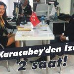 Karacabey'den İzmir 2 saat!