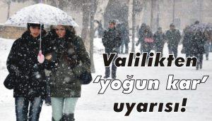 Yoğun kar yağışı uyarısı!