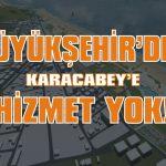 Büyükşehir'den Karacabey'e hizmet yok!