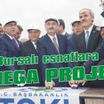Bursalı esnaflara mega proje